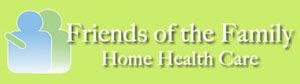 Company Logo for Friends Of The Family Home Health Care, Llc
