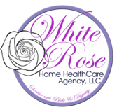 White Rose Home Healthcare Agency, LLC
